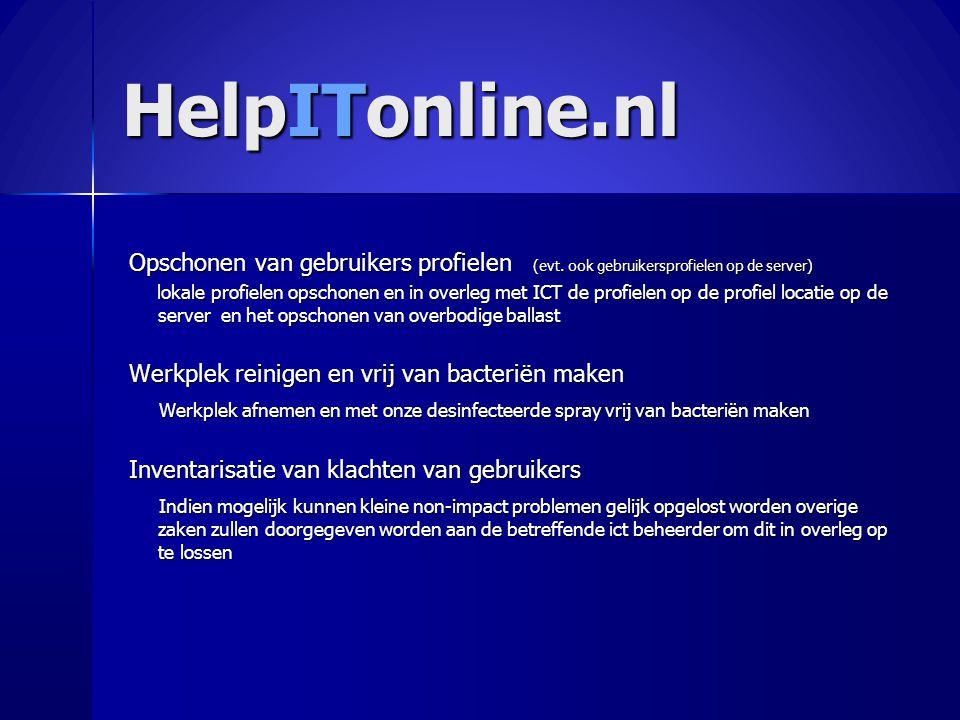 HelpITonline.nl Opschonen van gebruikers profielen (evt. ook gebruikersprofielen op de server) Opschonen van gebruikers profielen (evt. ook gebruikers