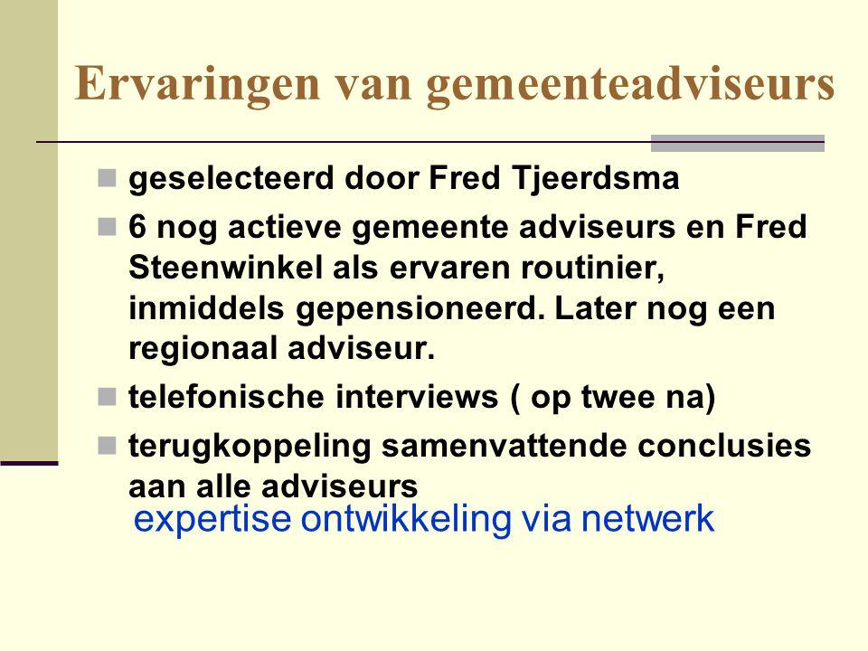 Ervaringen van gemeenteadviseurs  geselecteerd door Fred Tjeerdsma  6 nog actieve gemeente adviseurs en Fred Steenwinkel als ervaren routinier, inmi