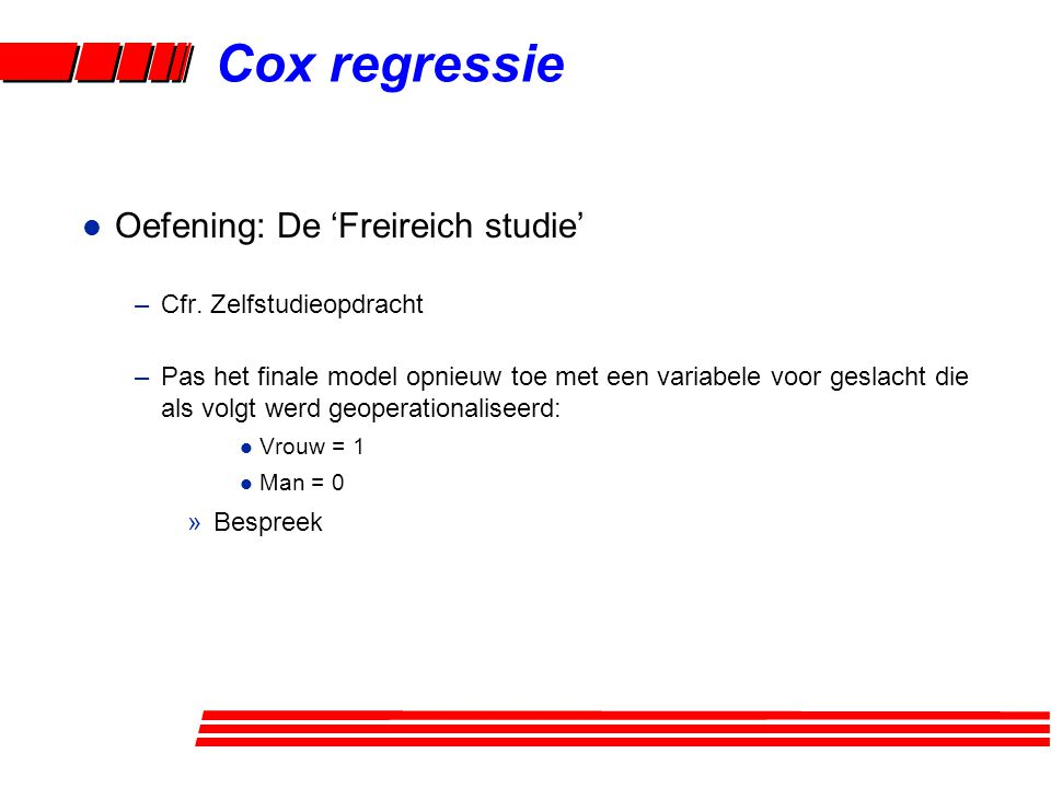 l Oefening: De 'Freireich studie' –Cfr.