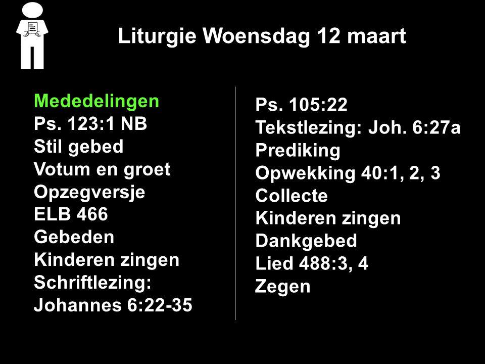 Liturgie Woensdag 12 maart Mededelingen Ps.