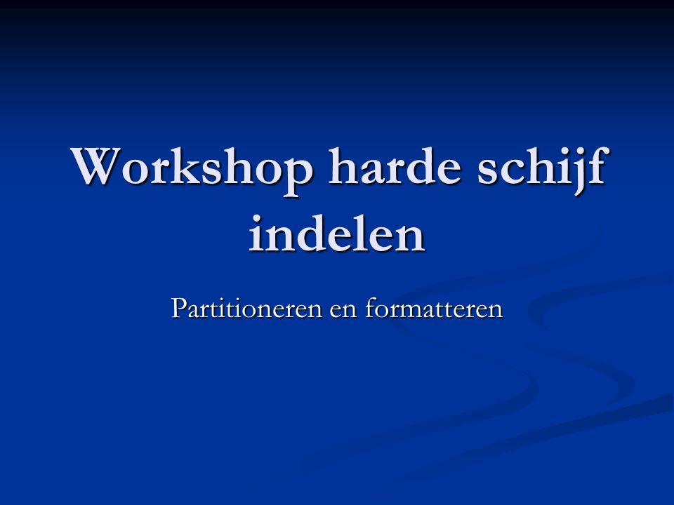 Workshop harde schijf indelen Partitioneren en formatteren