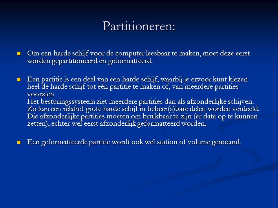 Partities maken vóór / met de installatie van Windows   Op een harde schijf kunnen slechts 4 partities gemaakt worden.