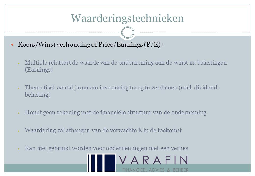Waarderingstechnieken  Koers/Winst verhouding of Price/Earnings (P/E) : • Multiple relateert de waarde van de onderneming aan de winst na belastingen (Earnings) • Theoretisch aantal jaren om investering terug te verdienen (excl.