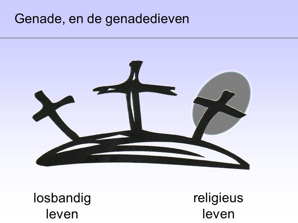 religieus leven Genade, en de genadedieven losbandig leven