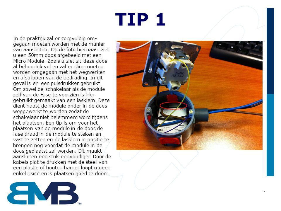 TIP 1 In de praktijk zal er zorgvuldig om- gegaan moeten worden met de manier van aansluiten. Op de foto hiernaast ziet u een 50mm doos afgebeeld met