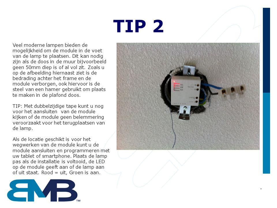 TIP 2 Veel moderne lampen bieden de mogelijkheid om de module in de voet van de lamp te plaatsen. Dit kan nodig zijn als de doos in de muur bijvoorbee