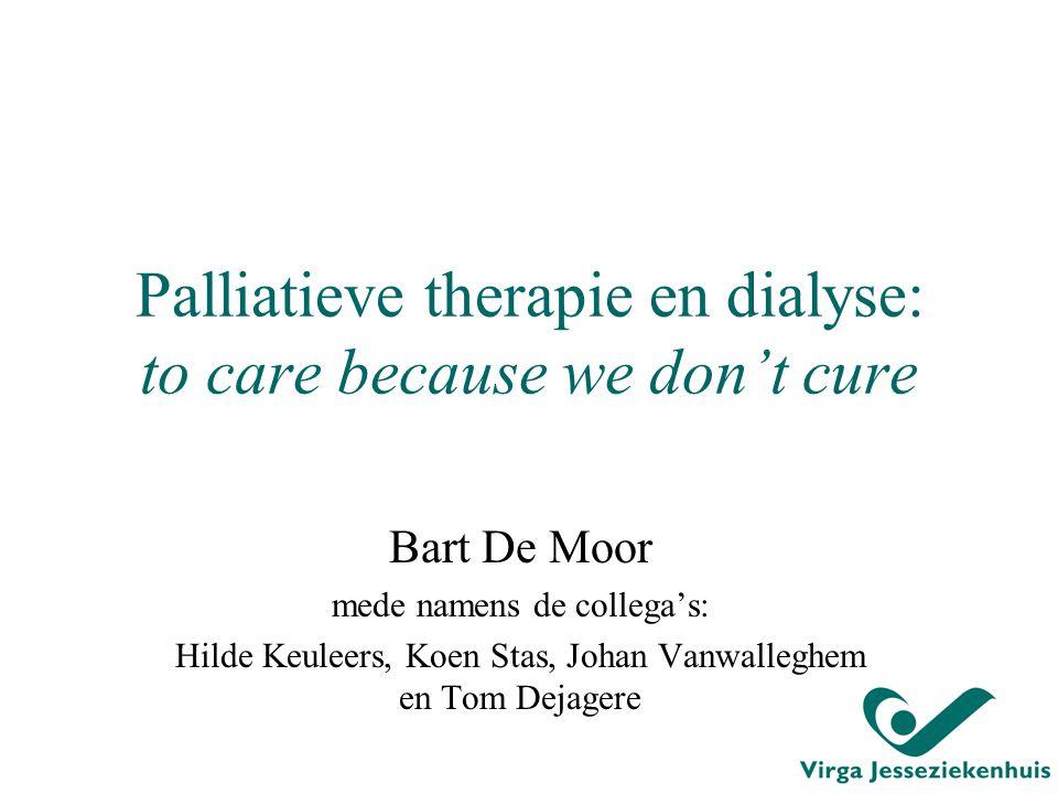 Palliatieve therapie en dialyse: te bespreken onderwerpen A/ Wat is vergelijkbaar met bijvoorbeeld hartfalen, longlijden,...