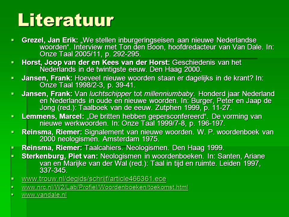 """Literatuur  Grezel, Jan Erik: """"We stellen inburgeringseisen aan nieuwe Nederlandse woorden"""". Interview met Ton den Boon, hoofdredacteur van Van Dale."""