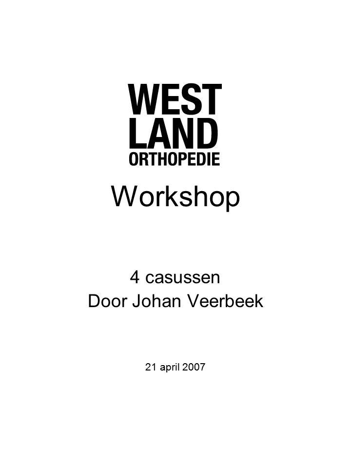 Workshop 4 casussen Door Johan Veerbeek 21 april 2007