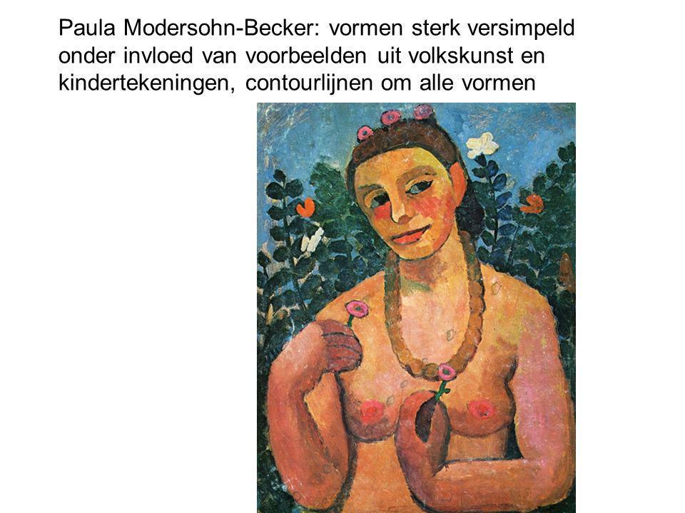 Paula Modersohn-Becker: vormen sterk versimpeld onder invloed van voorbeelden uit volkskunst en kindertekeningen, contourlijnen om alle vormen