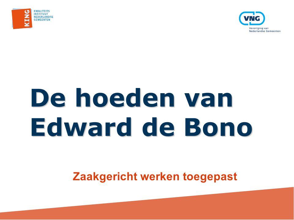 De hoeden van Edward de Bono Zaakgericht werken toegepast