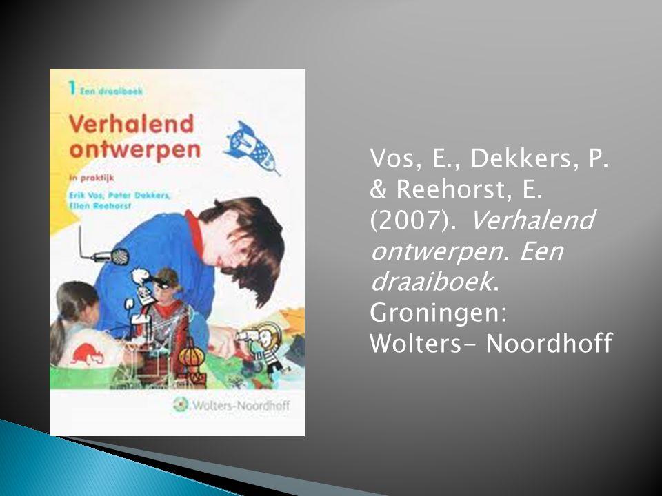 Vos, E., Dekkers, P. & Reehorst, E. (2007). Verhalend ontwerpen. Een draaiboek. Groningen: Wolters- Noordhoff