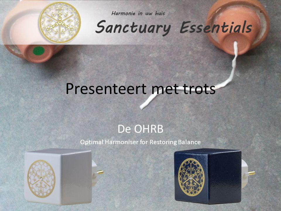 Presenteert met trots De OHRB Optimal Harmoniser for Restoring Balance