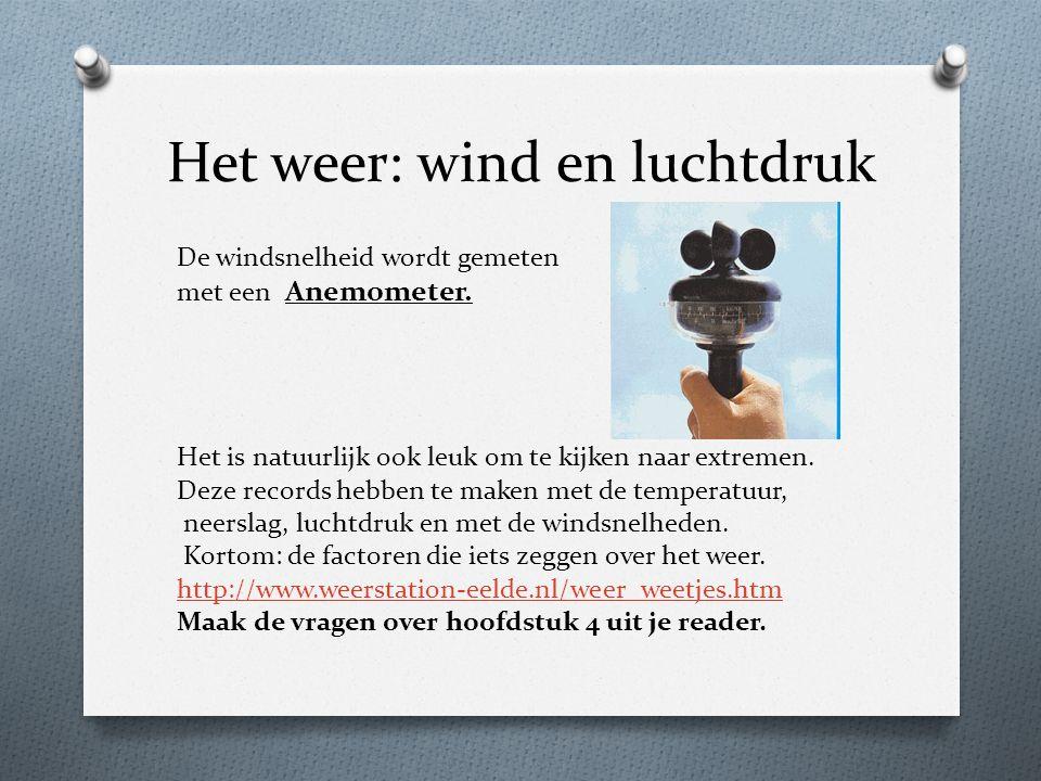 De windsnelheid wordt gemeten met een Anemometer. Het is natuurlijk ook leuk om te kijken naar extremen. Deze records hebben te maken met de temperatu
