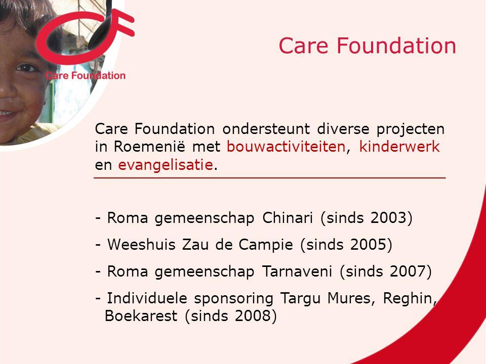 Care Foundation ondersteunt diverse projecten in Roemenië met bouwactiviteiten, kinderwerk en evangelisatie.