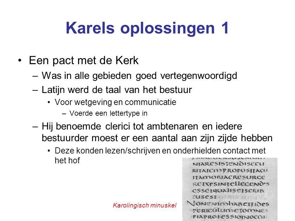 Karels oplossingen 2 •Trachtte kennis uit de Grieks-Romeinse tijd te redden –Door clerici geschriften uit die tijd te laten overschrijven •Mn.