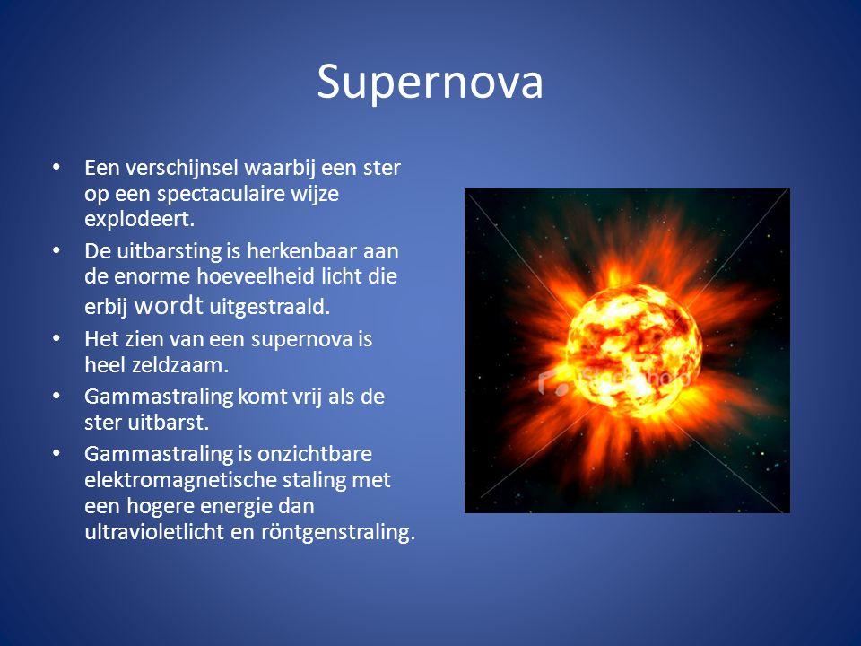 Supernova • Een verschijnsel waarbij een ster op een spectaculaire wijze explodeert. • De uitbarsting is herkenbaar aan de enorme hoeveelheid licht di