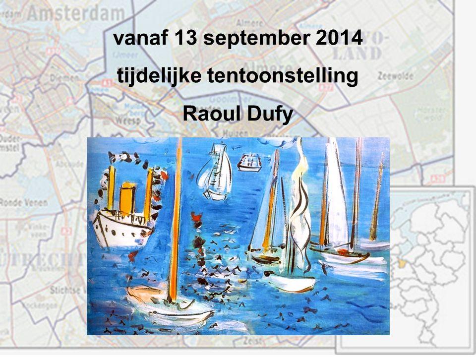 vanaf 13 september 2014 tijdelijke tentoonstelling Raoul Dufy