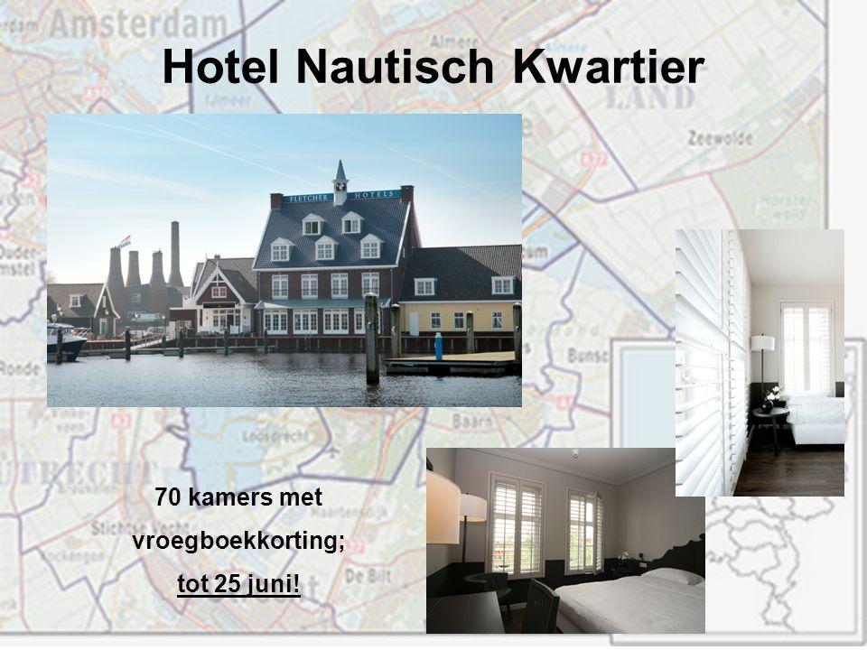 70 kamers met vroegboekkorting; tot 25 juni! Hotel Nautisch Kwartier