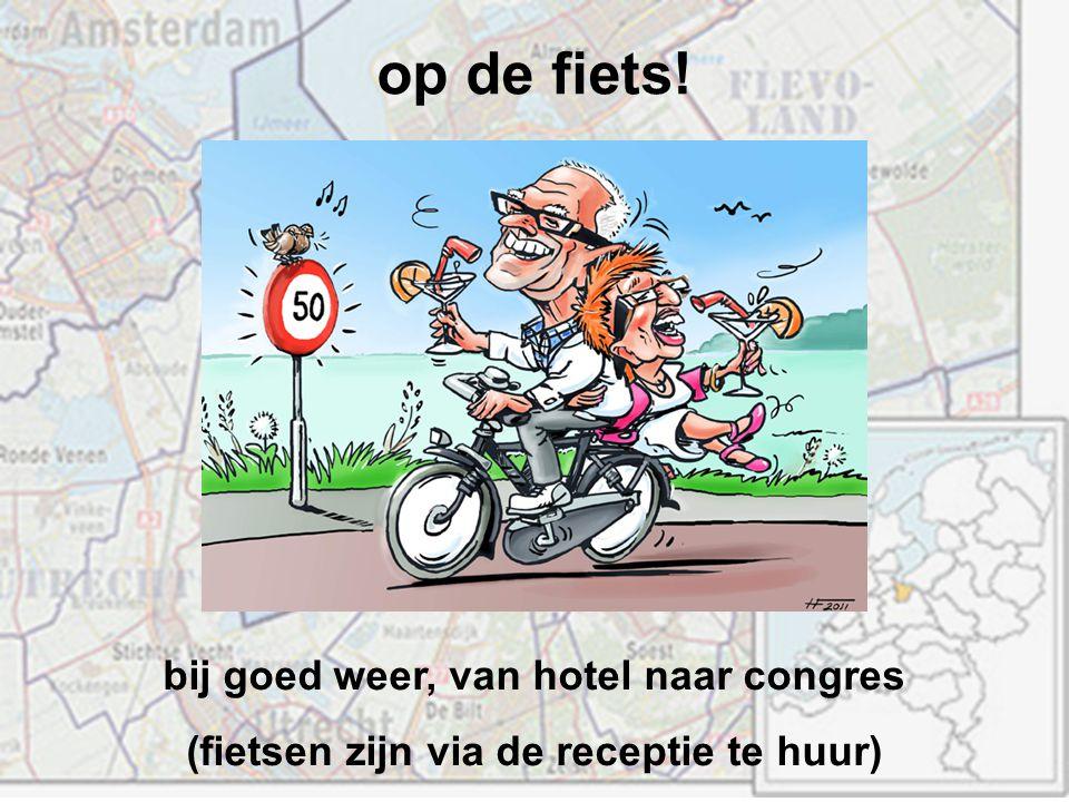 op de fiets! bij goed weer, van hotel naar congres (fietsen zijn via de receptie te huur)