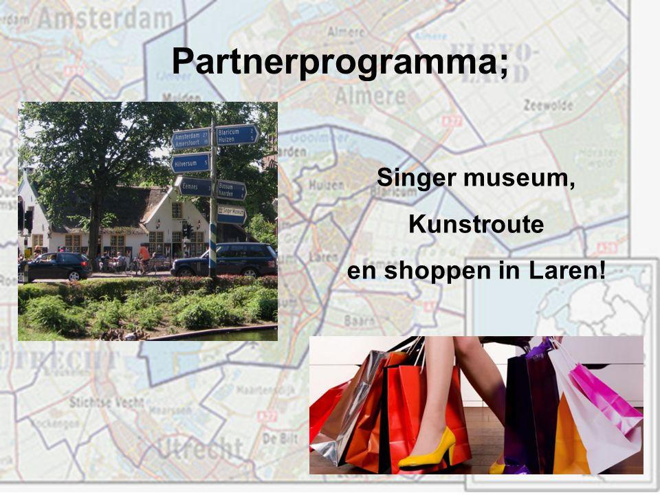 Partnerprogramma; Singer museum, Kunstroute en shoppen in Laren!