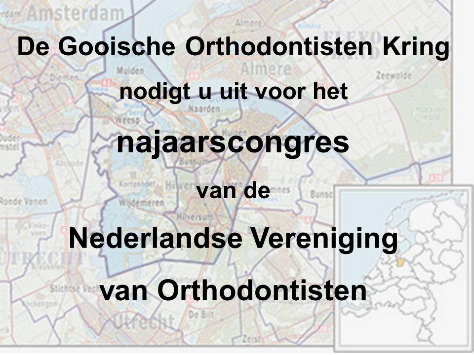 De Gooische Orthodontisten Kring nodigt u uit voor het najaarscongres van de Nederlandse Vereniging van Orthodontisten