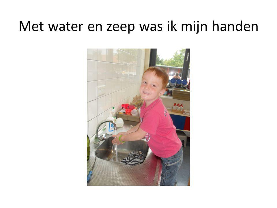 Met water en zeep was ik mijn handen