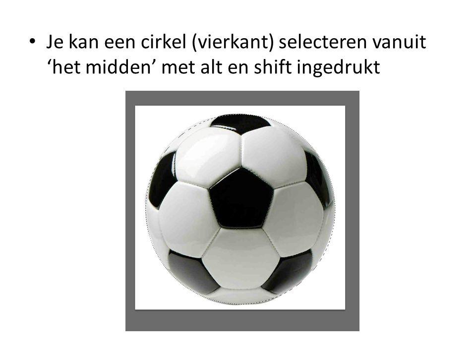 • Je kan een cirkel (vierkant) selecteren vanuit 'het midden' met alt en shift ingedrukt
