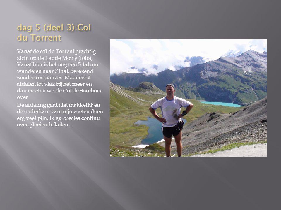 Het grote doel voor vandaag is de col de Torrent (2919m) Het uitzicht op de top is spectaculair.