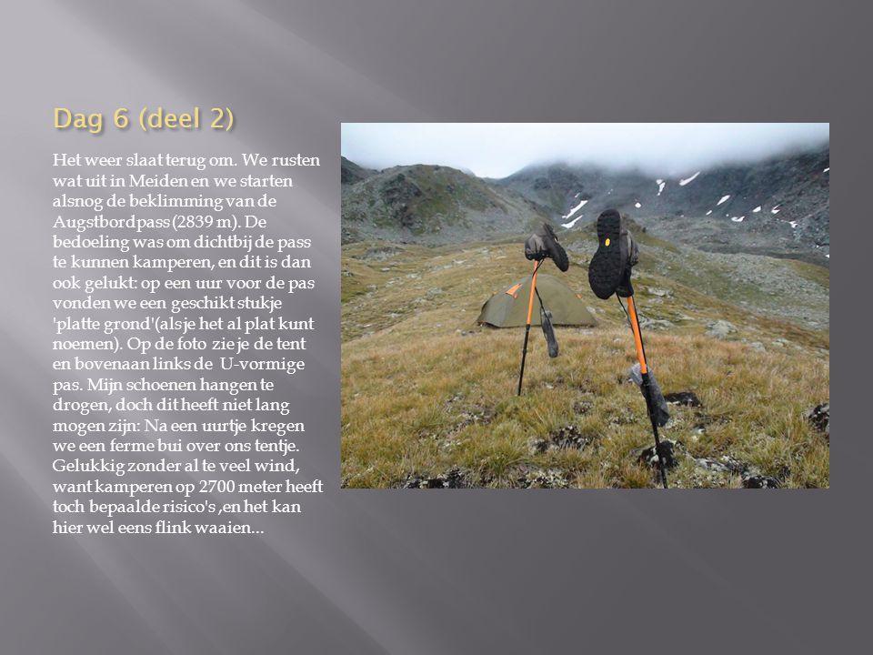 Dag 6: deel 1 We stijgen vandaag 2000 m en dalen 1050 m.