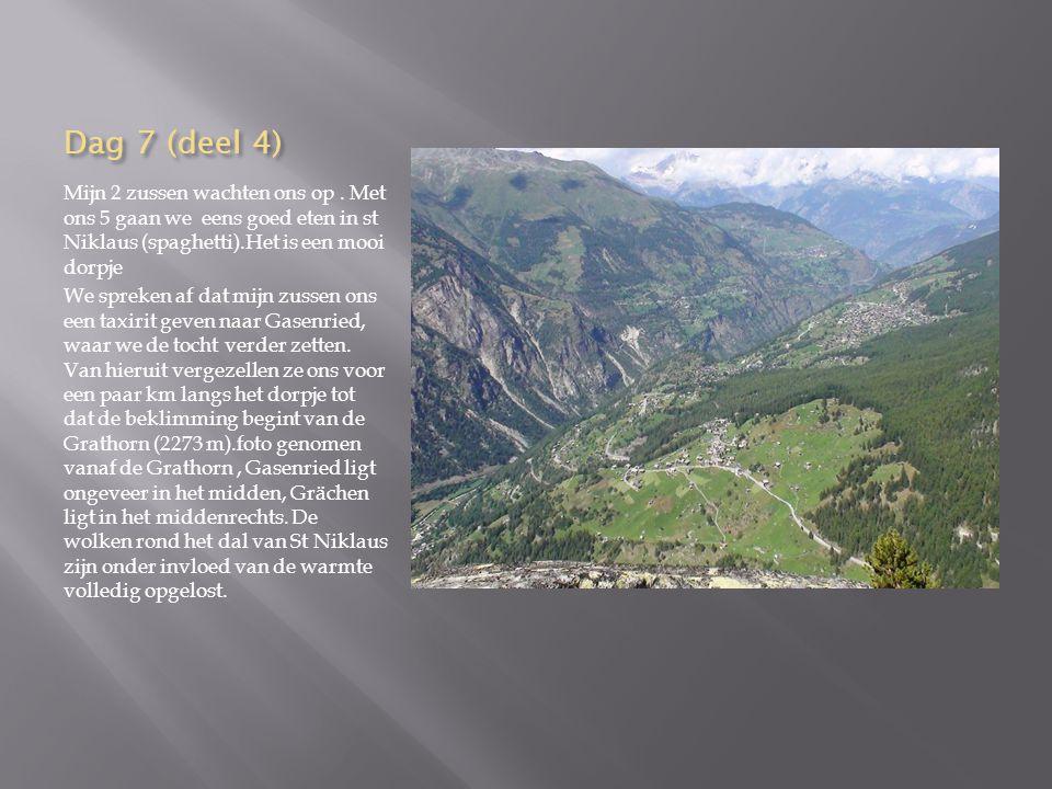 Dag 7 (deel 3): Junga)-St Niklaus Na anderhalf uur afdalen in de mist over steenvelden komen we aan in een zeer oud en primitief bergdorpje:Junga (foto) We nemen er een al even primitief bergliftje (je mag er met max 4 personen inzitten) naar St Niklaus.