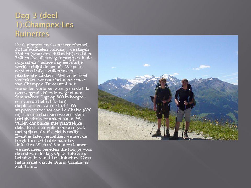 Dag 3 (deel 1):Champex-Les Ruinettes De dag begint met een sterrenhemel.