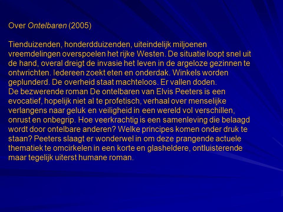 Over Ontelbaren (2005) Tienduizenden, honderdduizenden, uiteindelijk miljoenen vreemdelingen overspoelen het rijke Westen. De situatie loopt snel uit