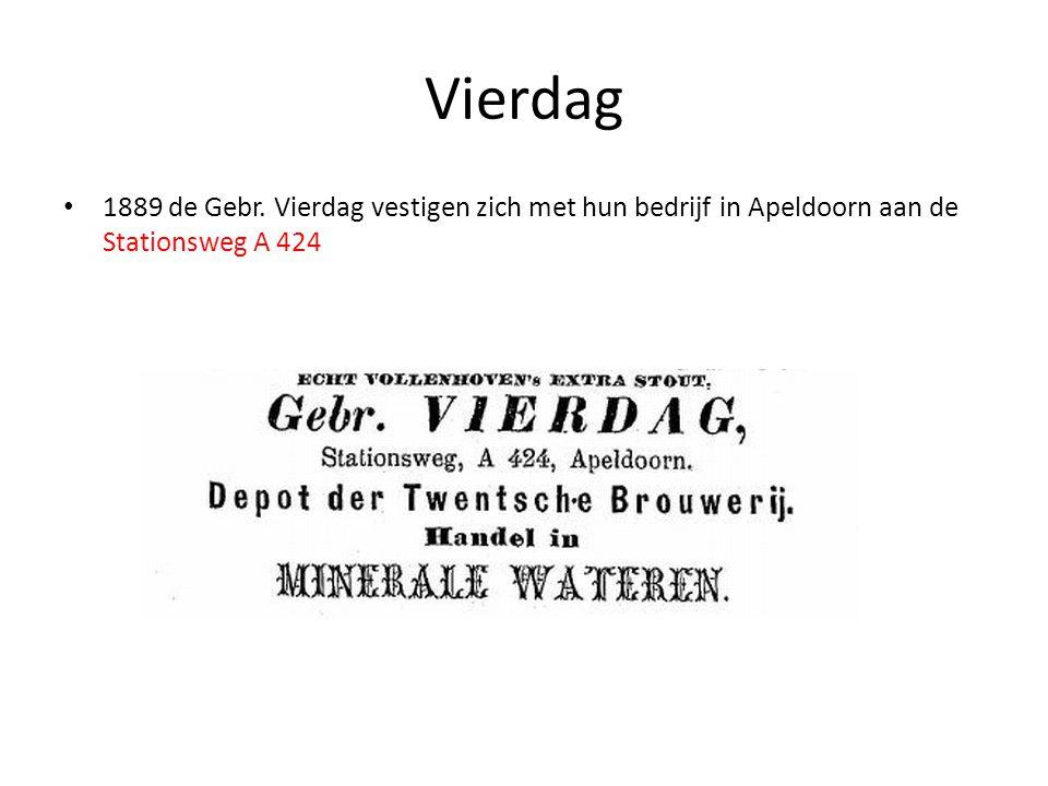 Vierdag • 1889 de Gebr. Vierdag vestigen zich met hun bedrijf in Apeldoorn aan de Stationsweg A 424