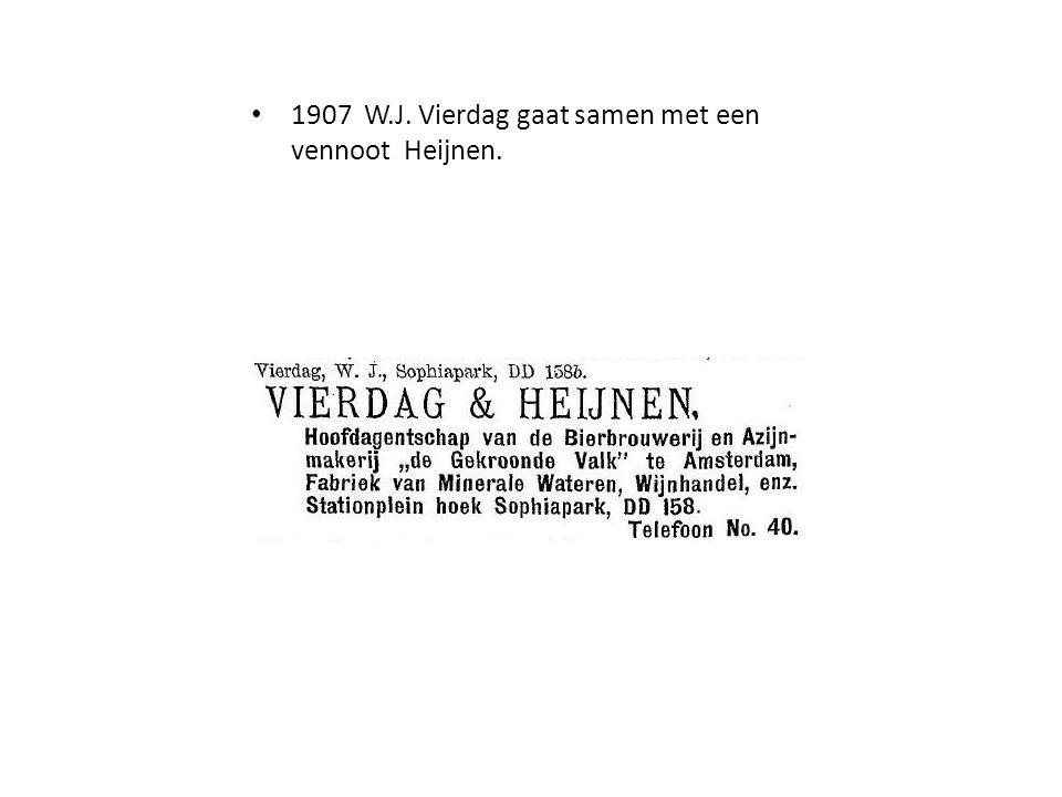 • 1907 W.J. Vierdag gaat samen met een vennoot Heijnen.