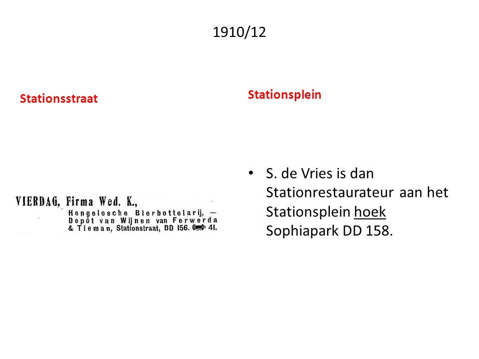 1910/12 Stationsplein • S. de Vries is dan Stationrestaurateur aan het Stationsplein hoek Sophiapark DD 158. Stationsstraat