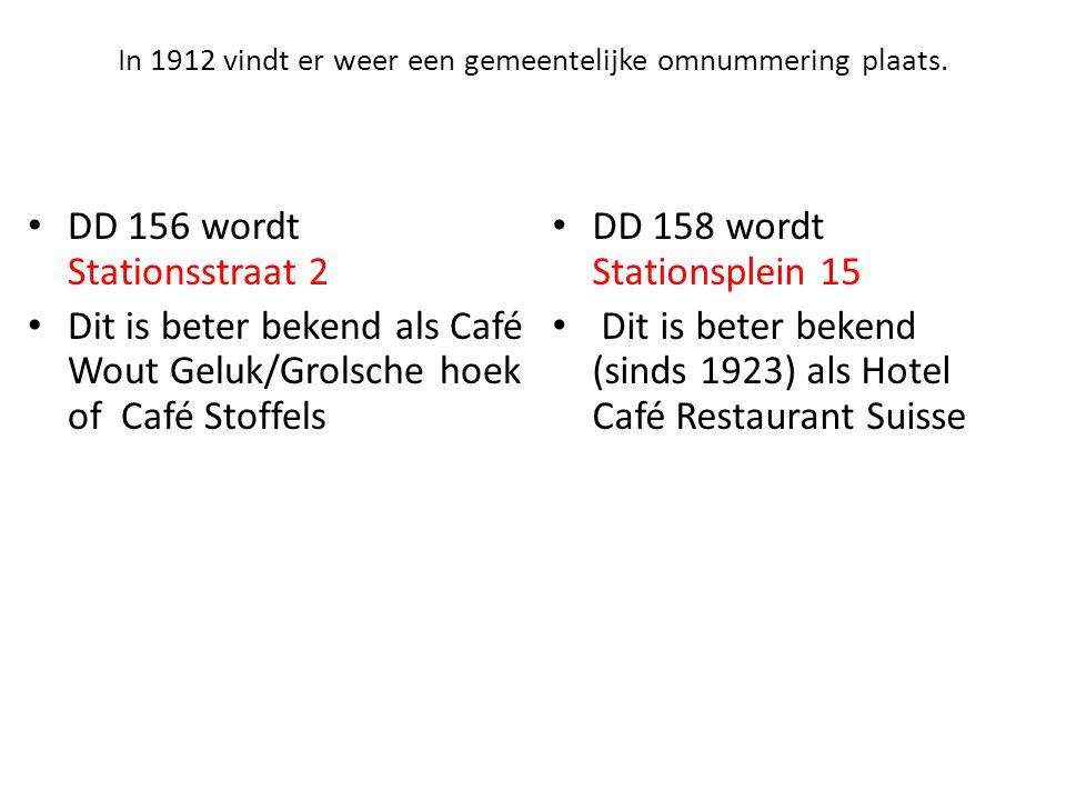In 1912 vindt er weer een gemeentelijke omnummering plaats. • DD 158 wordt Stationsplein 15 • Dit is beter bekend (sinds 1923) als Hotel Café Restaura