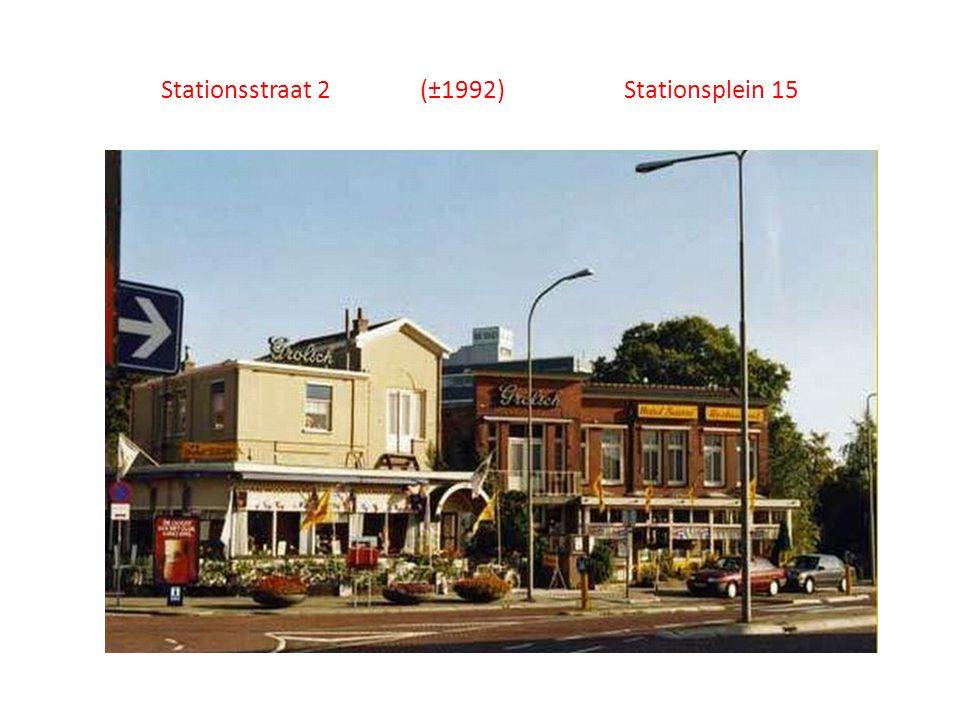 Stationsstraat 2 (±1992) Stationsplein 15