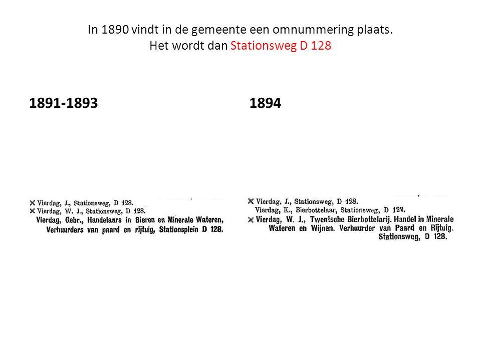 In 1890 vindt in de gemeente een omnummering plaats. Het wordt dan Stationsweg D 128 1891-18931894