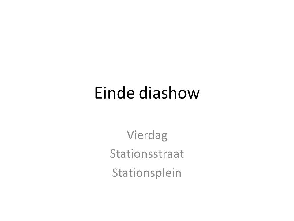 Einde diashow Vierdag Stationsstraat Stationsplein
