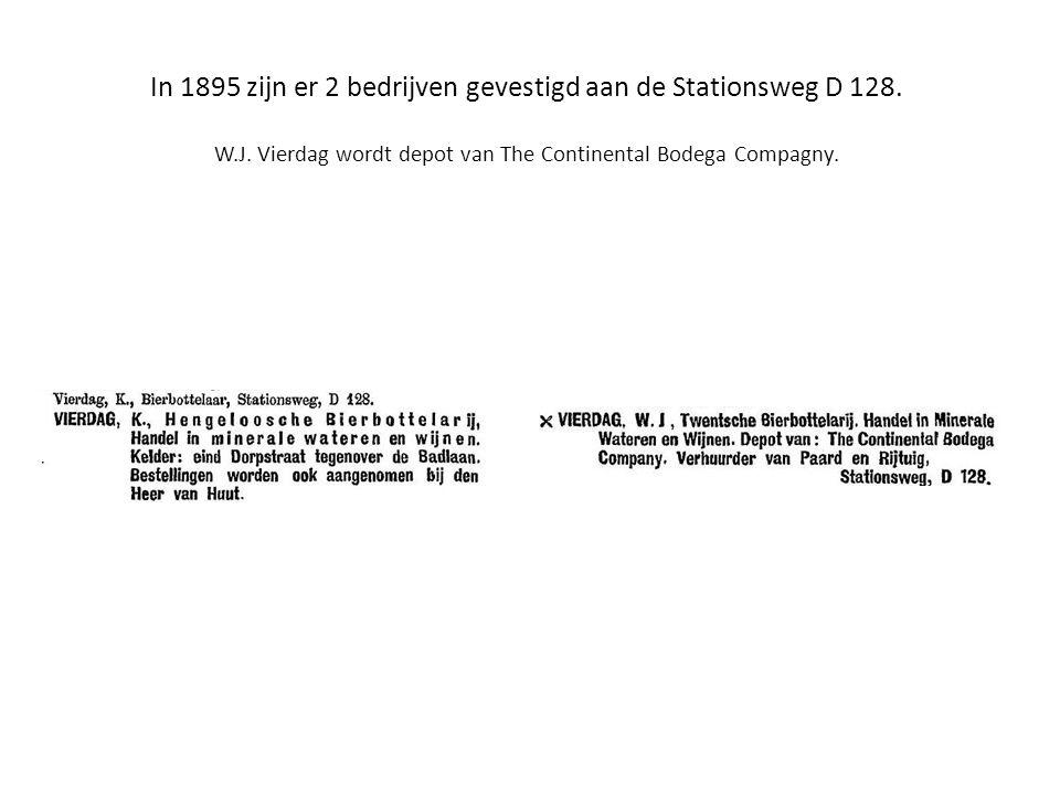 In 1895 zijn er 2 bedrijven gevestigd aan de Stationsweg D 128. W.J. Vierdag wordt depot van The Continental Bodega Compagny.