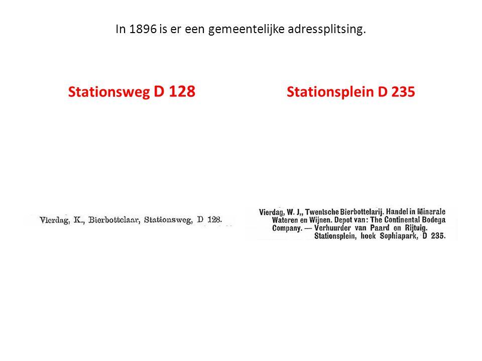 In 1896 is er een gemeentelijke adressplitsing. Stationsweg D 128 Stationsplein D 235