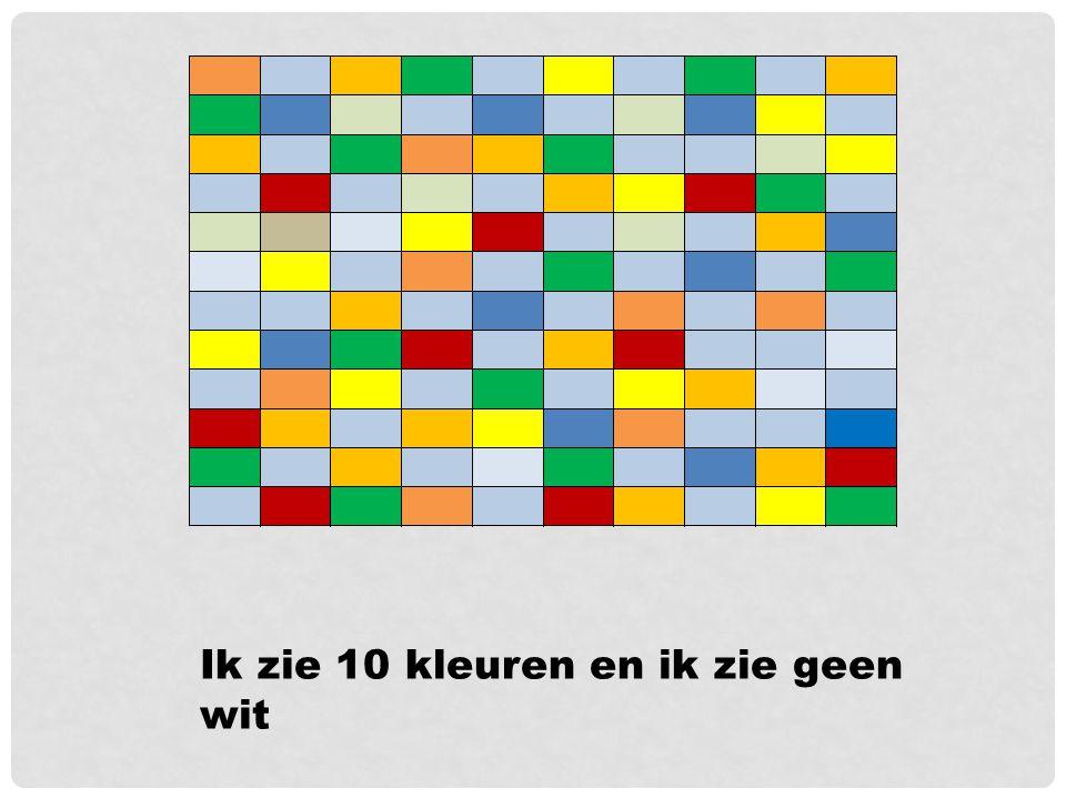 Ik zie 10 kleuren en ik zie geen wit