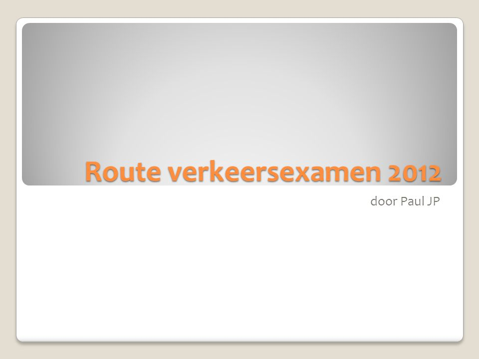 Route verkeersexamen 2012 door Paul JP