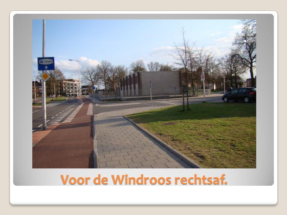 Voor de Windroos rechtsaf.