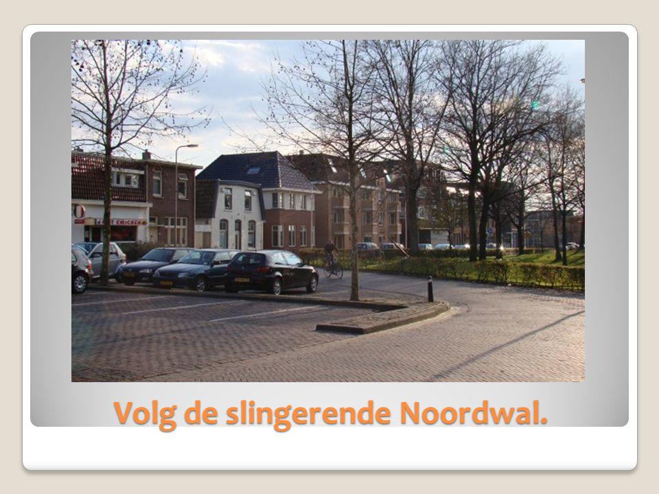 Volg de slingerende Noordwal.