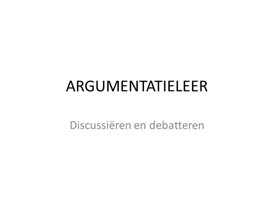 ARGUMENTATIELEER Discussiëren en debatteren
