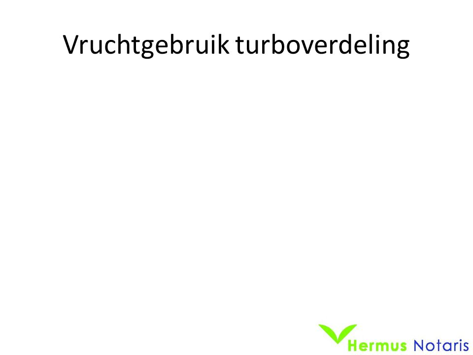 Vruchtgebruik turboverdeling