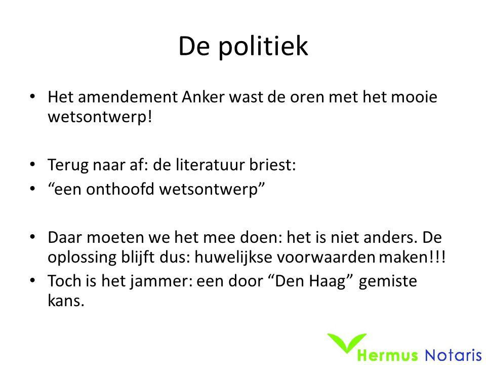 De politiek • Het amendement Anker wast de oren met het mooie wetsontwerp.