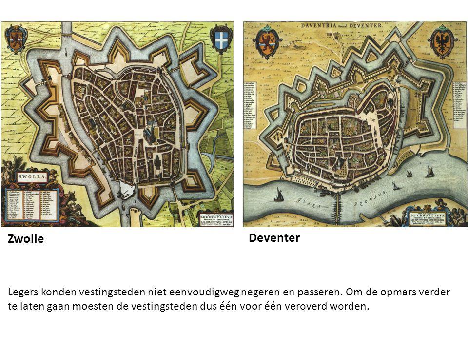 Zwolle Deventer Legers konden vestingsteden niet eenvoudigweg negeren en passeren. Om de opmars verder te laten gaan moesten de vestingsteden dus één